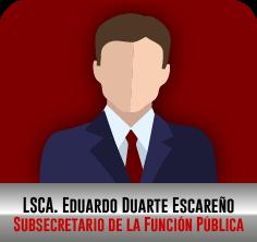 LSCA. Eduardo Duarte Escareño, Subsecretario de la Función Pública